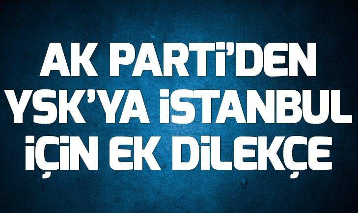 AK PARTİ'DEN YSK'YA EK DİLEKÇE!
