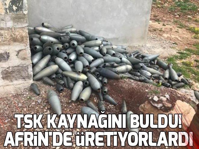TSK KAYNAĞINI BULDU! AFRİN'DE ÜRETİYORLARDI
