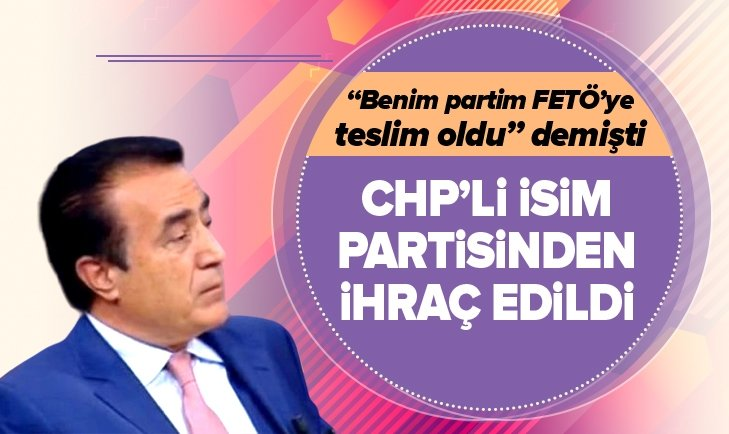 YILMAZ ATEŞ CHP'DEN İHRAÇ EDİLDİ!