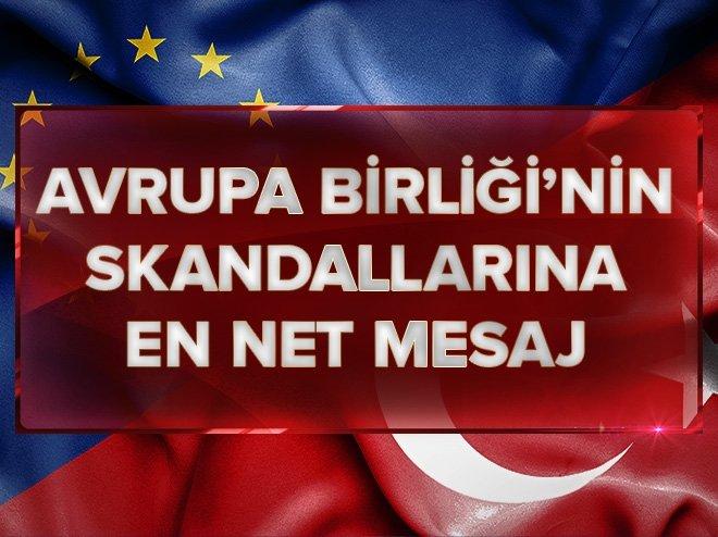 AB'NİN SKANDALLARINA EN NET MESAJ!