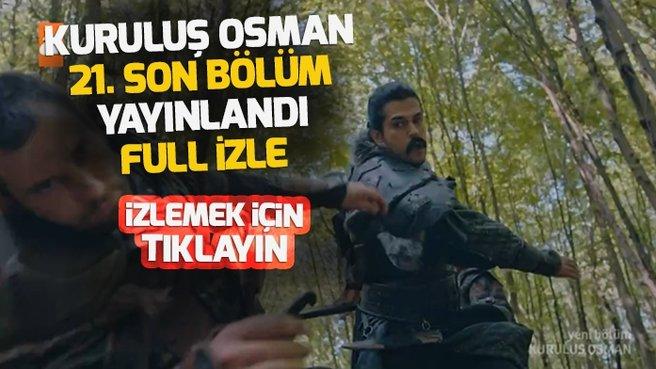 Kuruluş Osman 21. son bölüm tek parça kesintisiz full video izle