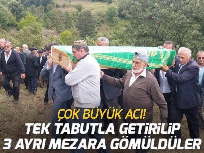 TEK TABUTLA GETİRİLİP 3 AYRI MEZARA DEFNEDİLDİLER!