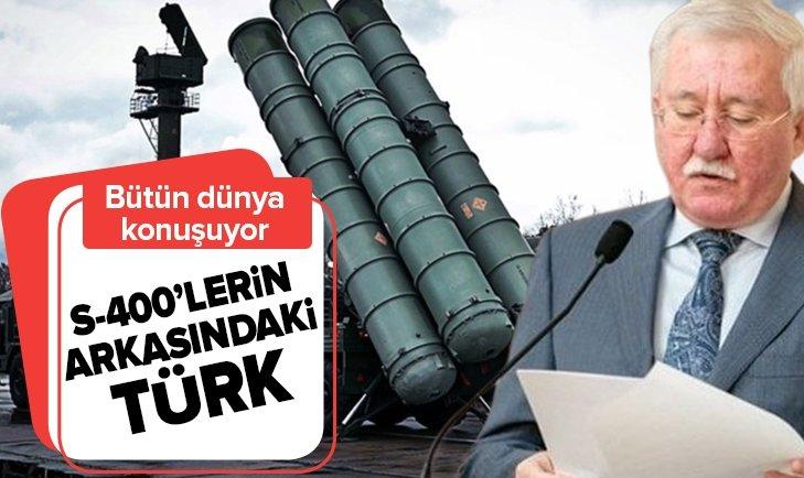 S-400'LERİN ARKASINDAKİ TÜRK!