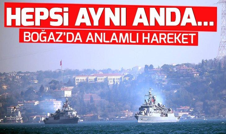 'MAVİ VATAN TATBİKATI'NDAN DÖNEN GEMİLER BOĞAZ'DAN GEÇTİ