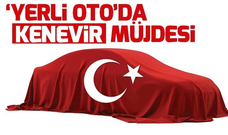 YERLİ OTOMOBİL İÇİN 'KENEVİR' ÖNERİSİ