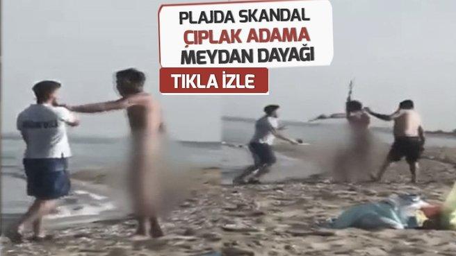 Plajda çıplak gezen adamı vatandaşlar linç etti