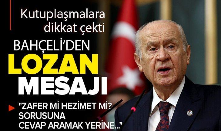 Son dakika: MHP Genel Başkanı Devlet Bahçeli'den Lozan mesajı