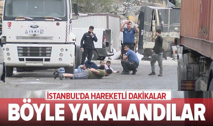 İSTANBUL'DA HAREKETLİ DAKİKALAR! BÖYLE GÖZALTINA ALINDILAR