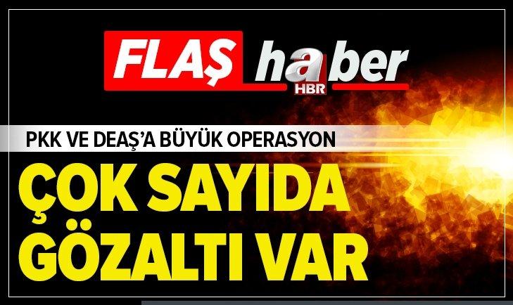 PKK VE DEAŞ'A BÜYÜK OPERASYON: ÇOK SAYIDA GÖZALTI VAR