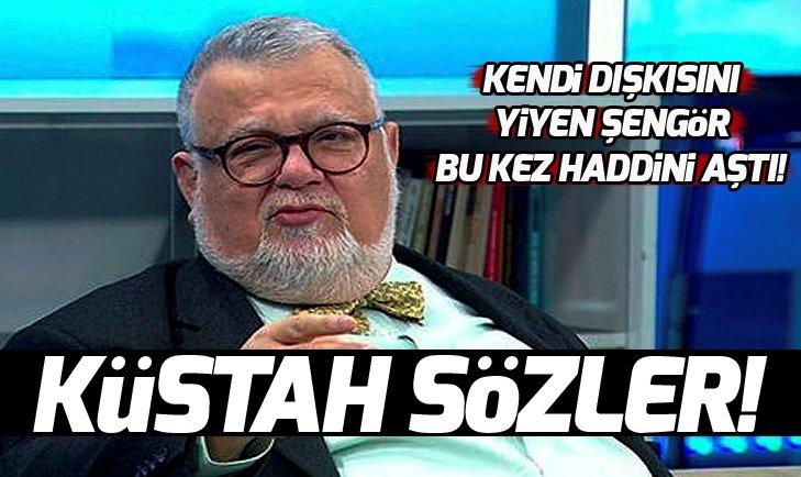 CELAL ŞENGÖR ŞİMDİ DE TÜRKİYE'Yİ HEDEF ALDI!