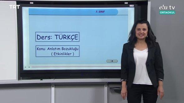 7. Sınıf  Türkçe Konu: Anlam Yönünden Anlatım Bozuklukları