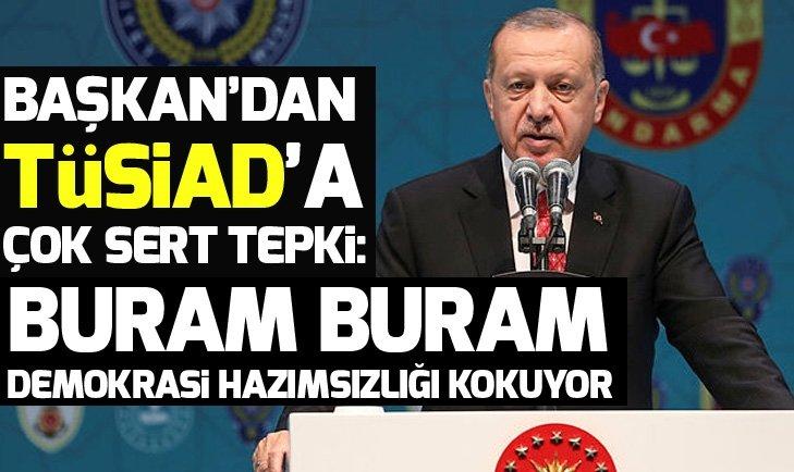 Son dakika: Başkan Erdoğandan TÜSİADa sert tepki