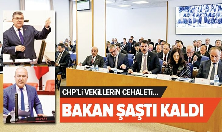 CHP'LİLERİN CEHALETİ BAKAN KURUM'U ŞAŞIRTTI!