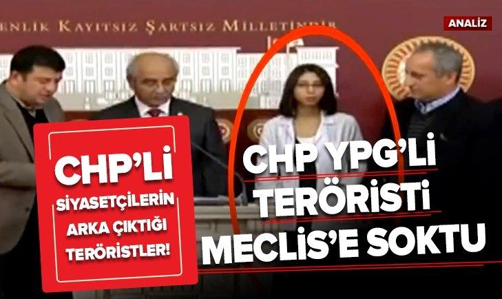 CHP'Lİ VEKİLLER YPG'Lİ TERÖRİSTİ MECLİS'E SOKTU!