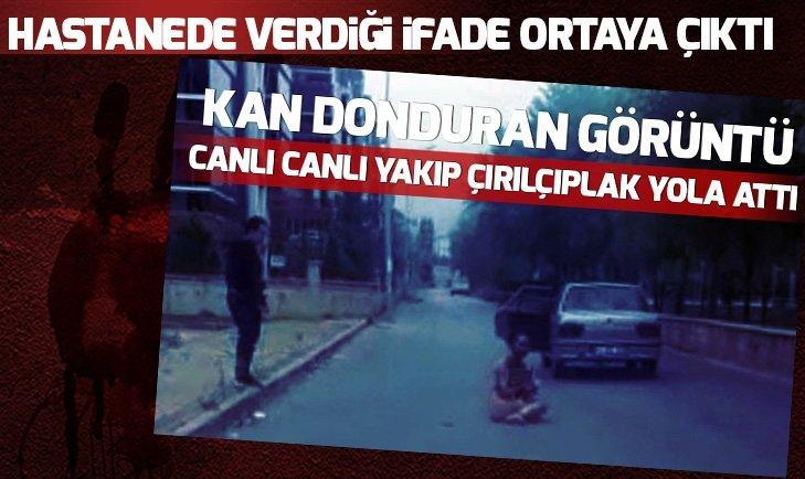 Bursa'da diri diri yakılan Şengül Vatansever'in ifadesi ortaya çıktı