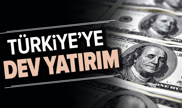 TÜRKİYE'YE DEV YATIRIM