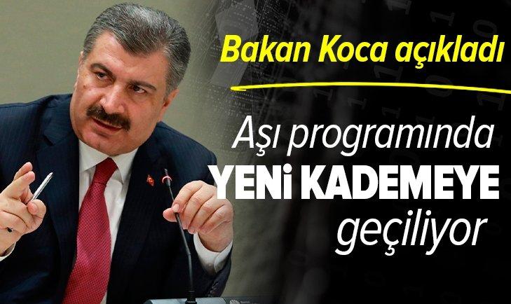 Sağlık Bakanı Fahrettin Koca duyurdu: Aşı programında yeni bir kademeye geçiyoruz