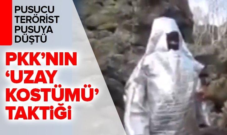PKK'LI TERÖRİSTLERİN İHA'LARDAN KORUNMAK İÇİN UZAY KOSTÜMÜ GİYDİĞİ ORTAYA ÇIKTI