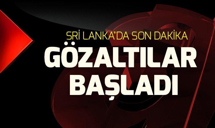 SRİ LANKA'DAKİ PATLAMALARDA 24 ŞÜPHELİ GÖZALTINDA