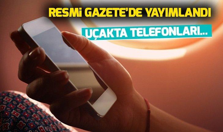UÇAKTA TELEFONUNU KAPATMAYANLARA CEZA