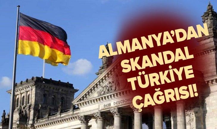 ALMANYA'DAN SKANDAL 'TÜRKİYE' ÇAĞRISI