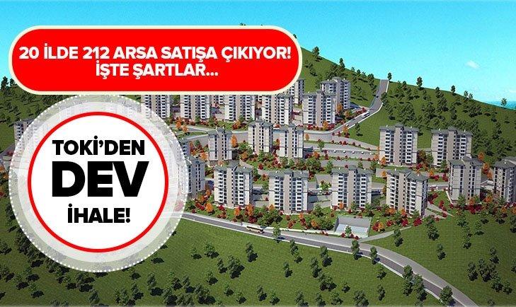 TOKİ'DEN DEV İHALE! 20 İLDE 212 ARSA SATILIK...