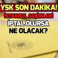 YSK seçim kararı son dakika: İstanbul seçimleri iptal olursa ne olacak? Adaylar değiştirilebilir mi?