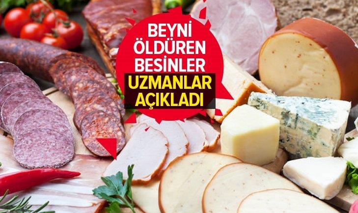 UZMANLAR BEYNİ ÖLDÜREN BESİNLERİ AÇIKLADI!