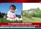 Ecrin bulundu mu? Kayıp Ecrin olayında son dakika gelişmesi | Video