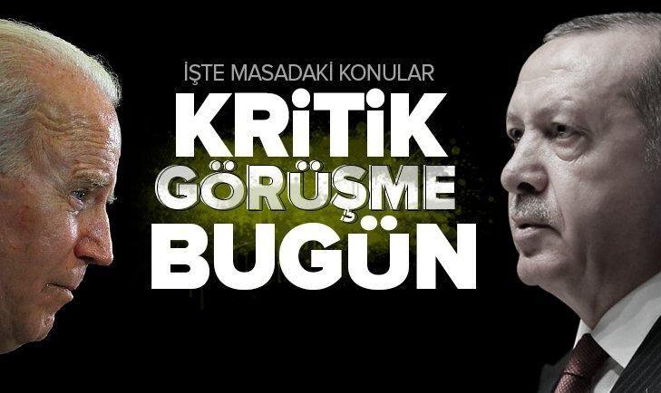 Başkan Recep Tayyip Erdoğan ile Joe Biden görüşmesi bugün! İşte masadaki konular