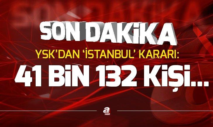 Son dakika: YSKdan İstanbul kararı