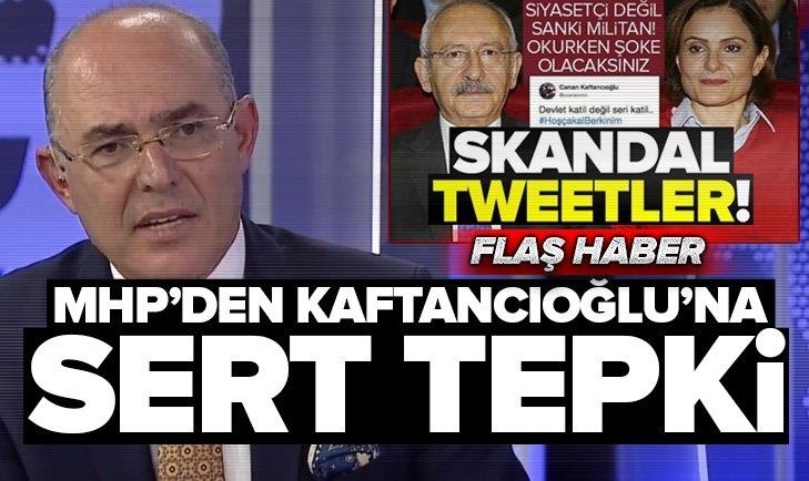MHPli Karakayadan Kaftancıoğlunun skandal tweetlerine sert tepki! Bu sorgulanmalı