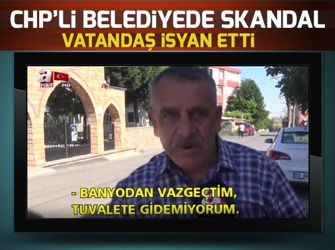 CHP'Lİ BELEDİYEDE ÇAĞ DIŞI SKANDAL! İŞTE VATANDAŞLARIN İSYANI...