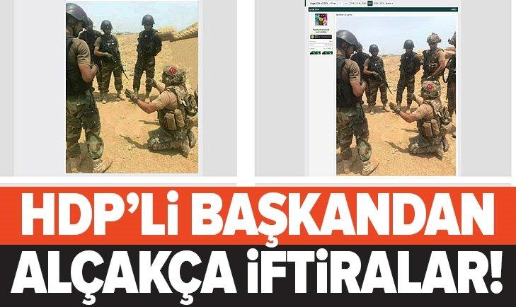 HDP'Lİ BAŞKANDAN ALÇAKÇA İFTİRA!
