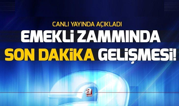 EMEKLİ ZAMMINDA SON DAKİKA GELİŞMESİ!