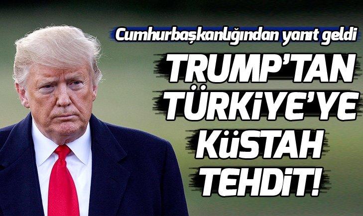 Trump'tan küstah tehdit! 'Türkiye'yi mahvederiz!'