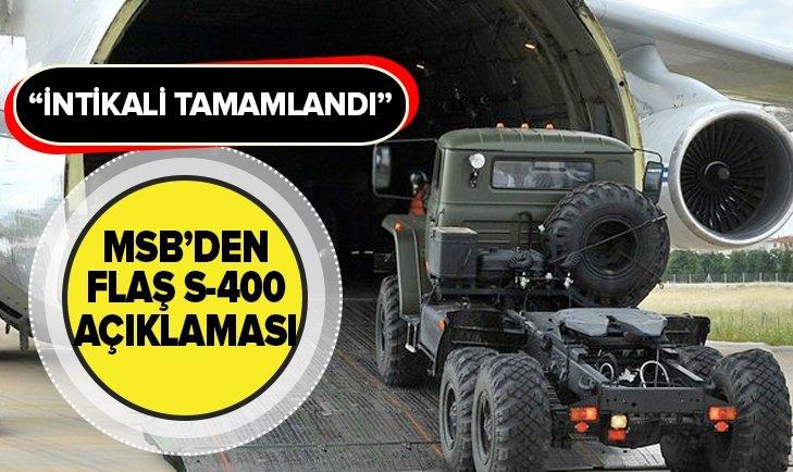 MSB'DEN FLAŞ S-400 AÇIKLAMASI