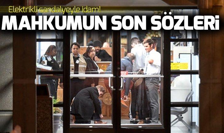 ELEKTRİKLİ SANDALYEYLE İDAM! SON SÖZLERİ...