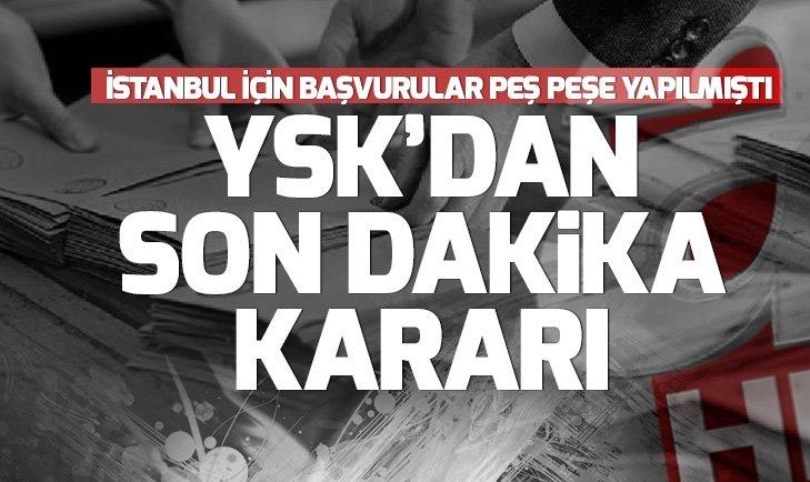 Son dakika: YSK'dan İstanbul kararı