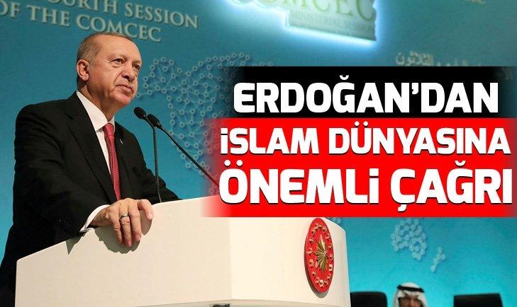 Başkan Erdoğan'dan İslam dünyasına çağrı