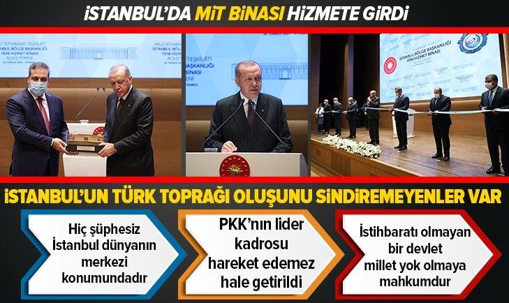 MİT'e yeni hizmet binası! Başkan Erdoğan'dan flaş mesajlar