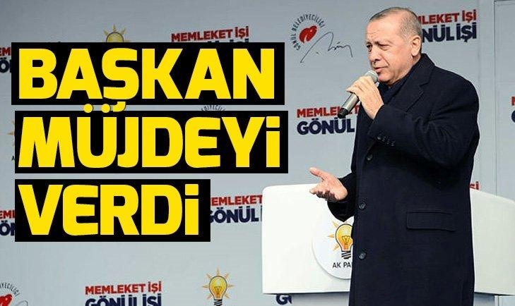 BAŞKAN ERDOĞAN'DAN ARDAHAN'A İKİ MÜJDE!