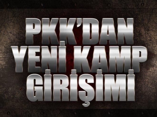PKK'DAN IRAK'TA YENİ KAMP GİRİŞİMİ