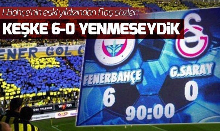 Ümit Özat: Keşke Galatasaray'ı 6-0 yenmeseydik