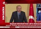 Başkan Erdoğan'dan Libya makalesi