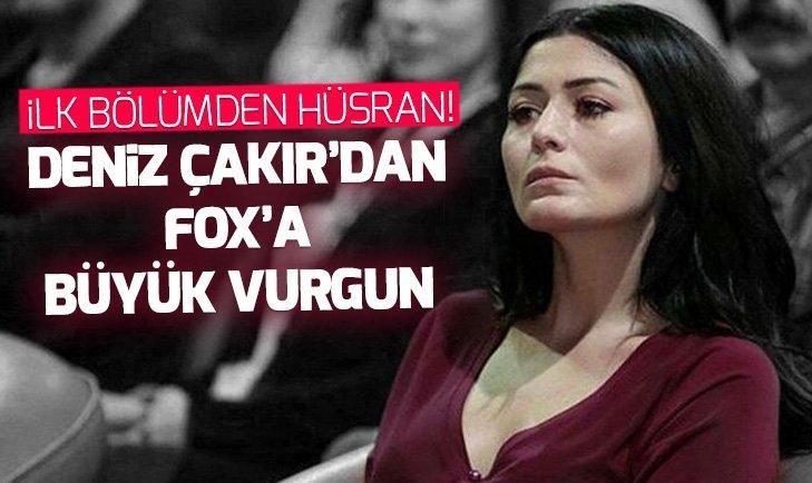 DENİZ ÇAKIR'DAN FOX'A BÜYÜK VURGUN!
