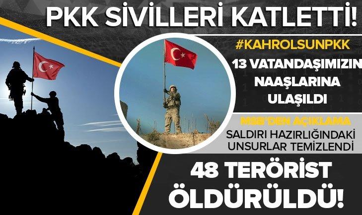 48 terörist öldürüldü! 13 şehidimiz var