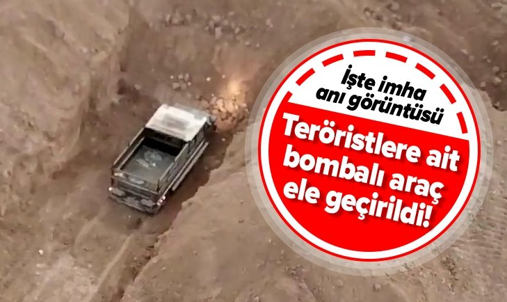 TERÖRİSTLERE AİT BOMBALI ARAÇ ELE GEÇİRİLDİ! İŞTE İMHA ANI...