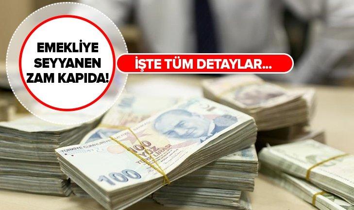 EMEKLİYE SEYYANEN ZAM KAPIDA!