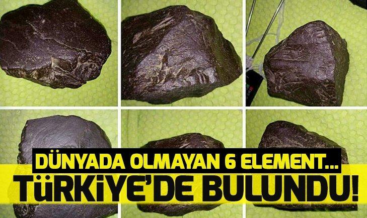 TÜRKİYE'DE BULUNDU! DÜNYADA OLMAYAN 6 ELEMENT...
